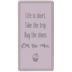 "Magnet - Ib Laursen ""Life is short - Take the trip..."""