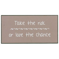 "Magnet ""Take the risk or lose the chance"" - Ib Laursen"