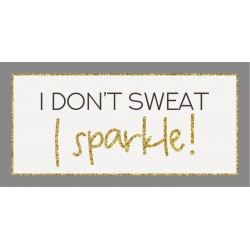 Magnet I don't sweat I sparkle