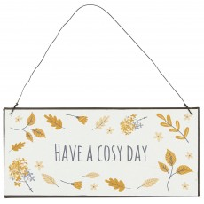 "Metalskilt ""Have a cosy day"" - Ib Laursen"