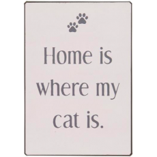 Metalskilt Home is where my cats is
